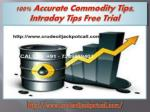100% Accurate Commodity Tips, Intraday Tips Free Trial
