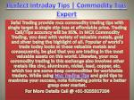 Perfect Commodity Tips, Mcx Trading Tips, Commodity Tips Expert Call @ 91-9205917204