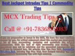 100% Accurate Commodity Tips, Best Jackpot Intraday Call For Best Trading Tips