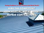 Hire the Competent Commercial Metal Roof Repair Contractors
