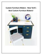Custom Furniture Makers - New York's Best Custom Furniture Makers!