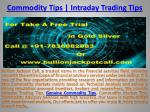 Small Stop Loss Trading Tips | Commodity Advisory Services on Indian Mcx Commodity markets
