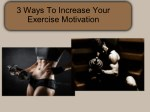 3 Ways To Increase Your Exercise Motivation