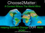 The Quest To Matter- A Contest Where the World Wins