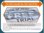 Free Trial Commodity Tips, Only Crude Oil Tips