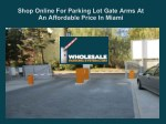 Shop Online For Parking Lot Gate Arms At An Affordable Price In Miami
