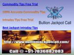 Get 100% Accurate Commodity Tips | Commodity Tips Free Trial