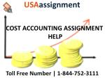 COST ACCOUNTING ASSIGNMENT HELP   1-844-752-3111