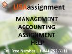 MANAGEMENT ACCOUNTING ASSIGNMENT HELP   1-844-752-3111