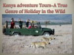 Kenya adventure Tours-A True Genre of Holiday in the Wild