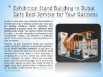 Exhibition Stand Building in Dubai Gets Best Service for Your Business