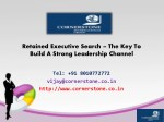 Retained Executive Search – the Key to Build a Strong Leadership Channel