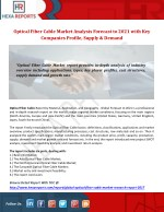 Optical Fiber Cable Market Analysis Forecast to 2021 with Key Companies Profile, Supply & Demand