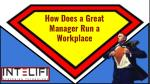 How Does a Great Manager Run a Workplace