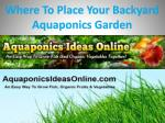 Where To Place Your Backyard Aquaponics Garden