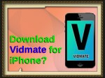 Download Vidmate For iPhone..