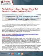Market Report- Kidney Cancer (Renal Cell Cancer) - Pipeline Review, H1 2017