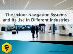 The Indoor Navigation Systems and Its Use in Different Industries