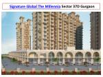Signature Global The Millennia Sector 37D Gurgaon @ 9250933999