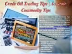 Crude Oil Trading Tips, Accurate Commodity Tips