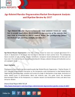 Age Related Macular Degeneration Market Development Analysis and Pipeline Review by 2017