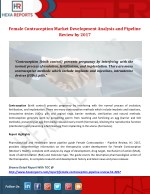 Female Contraception Market Development Analysis and Pipeline Review by 2017