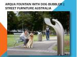 Arqua Fountain with Dog Bubbler | Street Furniture Australia