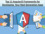 Top 11 AngularJS Frameworks for Developing Your Next Generation Apps