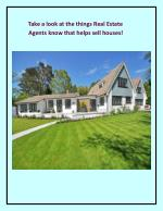 Take a look at the things Real Estate Agents know that helps sell houses!