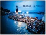 Holy dip in the mighty Ganges Haridwar tour package Call-8383991800