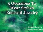 5 Occasions To Wear Stylish Emerald Jewelry
