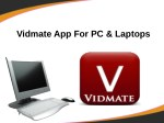 Vidmate App For Pc And Laptops