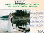 Capture The Best Moments Of Your Wedding With Victoria BC Wedding Photography