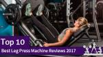 Top 10 best leg press machines review 2017
