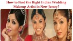 How to Find the Right Indian Wedding Makeup Artist in New Jersey?