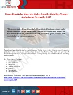 Tissue Heart Valve Materials Market Growth, Global Key Vendor, Analysis and Forecast by 2017
