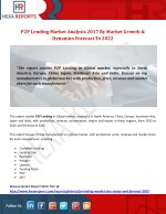 P2P Lending Market Analysis 2017 By Market Growth & Dynamics Forecast To 2022