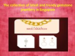 The latest design of Singapore gemstone jewellery