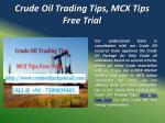 Crude Oil Trading Tips, MCX Tips Free Trial