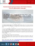 Tantalum Sputtering Target Industry 2017 Market Solutions, Services, Opportunities, Challenges