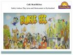 Cafe bumblebee is a play area with restaurant in Hyderabad