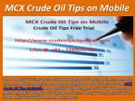 MCX Crude Oil Tips on Mobile, Crude Oil Tips Free Trial