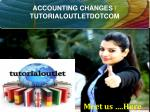 ACCOUNTING CHANGES / TUTORIALOUTLETDOTCOM