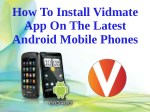 How To Install Vidmate App On The Latest Android Mobile Phones