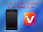 How To Install Vidmate On Android Phone