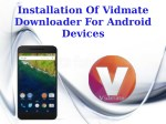 Installation Of Vidmate Downloader For Android Devices