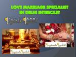 Love Marriage Specialist in Delhi Intercast