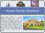 Professional House Painter Brisbane Can Add Value to Your Home.