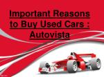 Important Reasons to Buy Used Cars : Autovista Excel