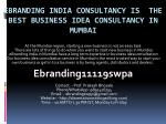 eBranding India Consultancy is  the Best Business Idea Consultancy in Mumbai